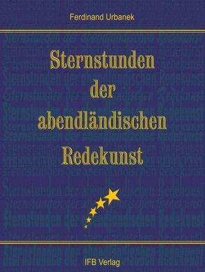 Sternstunden der abendländischen Redekunst von Urbanek,  Ferdinand