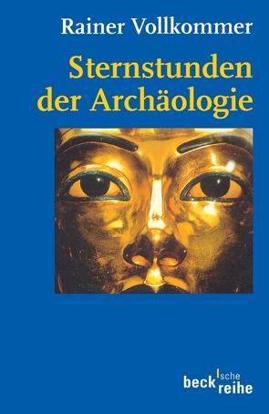 Sternstunden der Archäologie von Vollkommer,  Rainer