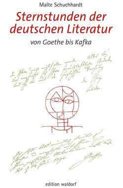 Sternstunden der deutschen Literatur von Schuchhardt,  Malte