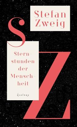 Sternstunden der Menschheit von Michler,  Werner, Wörgötter,  Martina, Zweig,  Stefan