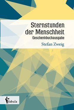 Sternstunden der Menschheit. Geschenkbuchausgabe von Zweig,  Stefan