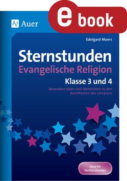 Sternstunden Evangelische Religion – Klasse 3 & 4 von Moers,  Edelgard