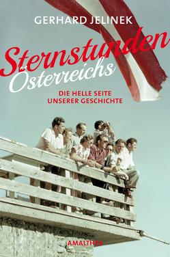 Sternstunden Österreichs von Jelinek,  Gerhard