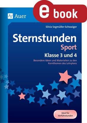 Sternstunden Sport – Klasse 3 und 4 von Segmüller-Schwaiger,  Silvia