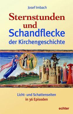 Sternstunden und Schandflecke der Kirchengeschichte von Imbach,  Josef