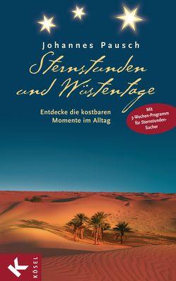 Sternstunden und Wüstentage von Pausch,  Johannes
