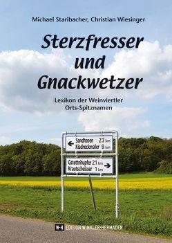 Sterzfresser und Gnackwetzer von Staribacher,  Michael, Wiesinger,  Christian