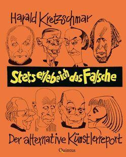 Stets erlebe ich das Falsche von Kretzschmar,  Harald