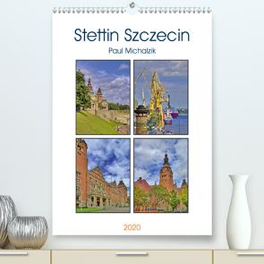 Stettin Szczecin (Premium, hochwertiger DIN A2 Wandkalender 2020, Kunstdruck in Hochglanz) von Michalzik,  Paul