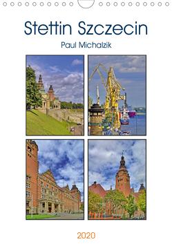 Stettin Szczecin (Wandkalender 2020 DIN A4 hoch) von Michalzik,  Paul