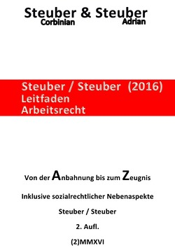 Steuber/Steuber Leitfaden Arbeitsrecht (2)MMXVI von Steuber,  Corbinian & Adrian