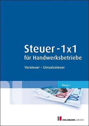 Steuer 1 x 1 für Handwerksbetriebe, 3. Auflage von Köstler,  Bernhard