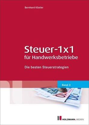 Steuer- 1×1 für Handwerksbetriebe von Köstler,  Bernhard