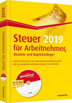 Steuer 2019 für Arbeitnehmer, Beamte und Kapitalanleger – mit CD-ROM von Dittmann,  Willi, Haderer,  Dieter, Happe,  Rüdiger