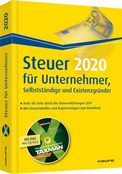Steuer 2020 für Unternehmer, Selbstständige und Existenzgründer – inkl. DVD von Dittmann,  Willi, Haderer,  Dieter, Happe,  Rüdiger