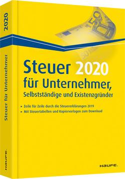 Steuer 2020 für Unternehmer, Selbstständige und Existenzgründer von Dittmann,  Willi, Haderer,  Dieter, Happe,  Rüdiger