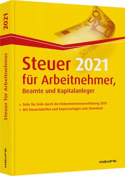 Steuer 2021 für Arbeitnehmer, Beamte und Kapitalanleger von Dittmann,  Willi, Haderer,  Dieter, Happe,  Rüdiger