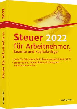 Steuer 2022 für Arbeitnehmer, Beamte und Kapitalanleger von Dittmann,  Willi, Haderer,  Dieter, Happe,  Rüdiger