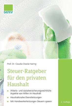 Steuer-Ratgeber für den privaten Haushalt von Ossola-Haring,  Prof. Dr. Claudia