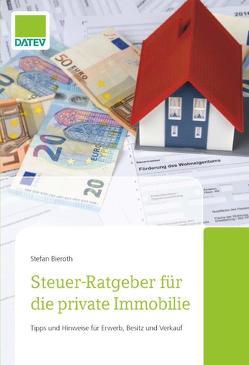 Steuer-Ratgeber für die private Immobilie von Bieroth,  Stefan