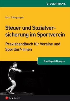 Steuer und Sozialversicherung im gemeinnützigen Sportverein von Siart,  Rudolf, Stegmayer,  Dominik