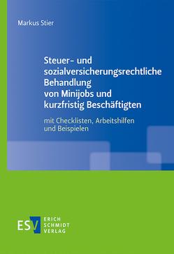 Steuer- und sozialversicherungsrechtliche Behandlung von Minijobs und kurzfristig Beschäftigten von Stier,  Markus