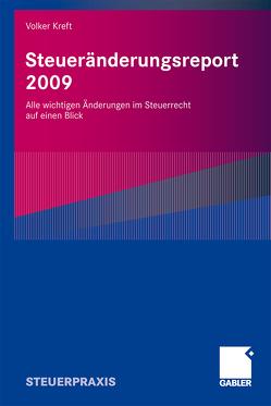 Steueränderungsreport 2009 von Kreft,  Volker