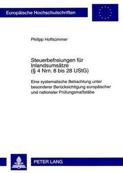 Steuerbefreiungen für Inlandsumsätze (§ 4 Nrn. 8 bis 28 UStG) von Hoffsümmer,  Philipp