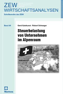 Steuerbelastung von Unternehmen im Alpenraum von Gutekunst,  Gerd, Schwager,  Robert