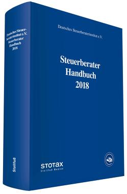 Steuerberater Handbuch 2018 von Deutsches Steuerberaterinstitut e.V.