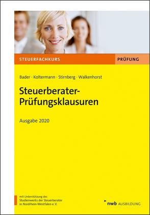 Steuerberater-Prüfungsklausuren von Bader,  Franz-Josef, Koltermann,  Jörg, Stirnberg,  Martin, Walkenhorst,  Ralf
