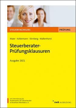Steuerberater-Prüfungsklausuren von Koltermann,  Jörg, Maier,  Hartwig, Stirnberg,  Martin, Walkenhorst,  Ralf