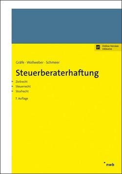 Steuerberaterhaftung von Gräfe,  Jürgen, Schmeer,  Andreas, Wollweber,  Markus