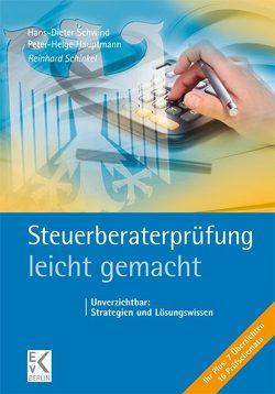 Steuerberaterprüfung – leicht gemacht von Hauptmann,  Peter-Helge, Schinkel,  Reinhard, Schwind,  Hans D