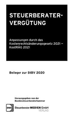 Steuerberatervergütung – Anpassungen durch das Kostenrechtsänderungsgesetz 2021 – KostRÄG 2021 von Ass. jur. Scaraggi-Kreitmayer,  Annamaria, Dr. Weiler,  Heinrich