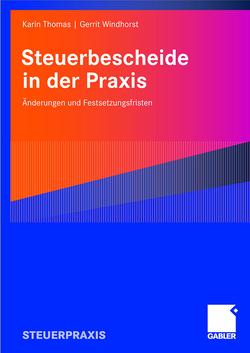 Steuerbescheide in der Praxis von Thomas,  Karin, Windhorst,  Gerrit