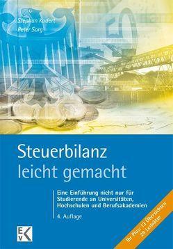 Steuerbilanz – leicht gemacht von Kudert,  Stephan, Sorg,  Peter