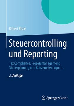 Steuercontrolling und Reporting von Risse,  Robert
