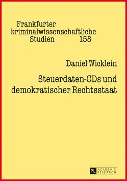 Steuerdaten-CDs und demokratischer Rechtsstaat von Wicklein,  Daniel