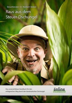 Steuerdschungelbuch – Raus aus dem Steuerdschungel von Dr. Stölzel,  Norbert