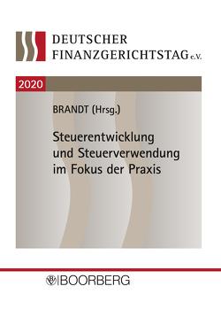 Steuerentwicklung und Steuerverwendung im Fokus der Praxis von Brandt,  Jürgen
