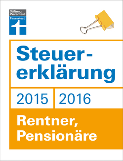 Steuererklärung 2015/2016 – Rentner, Pensionäre von Fröhlich,  Hans W.