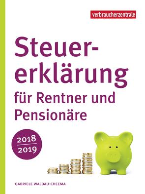 Steuererklärung für Rentner und Pensionäre 2018/2019 von Waldau-Cheema,  Gabriele