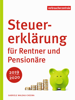 Steuererklärung für Rentner und Pensionäre 2019/2020 von Waldau-Cheema,  Gabriele