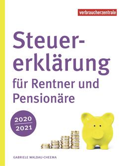 Steuererklärung für Rentner und Pensionäre 2020/2021 von Waldau-Cheema,  Gabriele