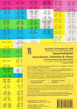 SteuerFachwirt/in Griffregister für das SteuerRecht (Gesetze-Richtlinien-Erlasse) mit Stichworten Nr. 1699 (2018) für die Steuergesetze/Richtlinien und Erlasse: 191.EL von Dürckheim,  Constantin von, Glaubitz,  Thorsten