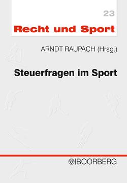 Steuerfragen im Sport von Pudell,  Heinz, Raupach,  Arndt, Wochinger,  Peter