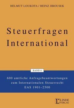Steuerfragen International. 300 amtliche Anfragebeantwortungen zum… / Steuerfragen International Band 6 von Jirousek,  Heinz, Loukota,  Helmut