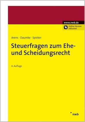 Steuerfragen zum Ehe- und Scheidungsrecht von Arens,  Wolfgang, Daumke,  Michael, Pelke,  Christian, Schröder,  Ulrich, Spieker,  Ulrich