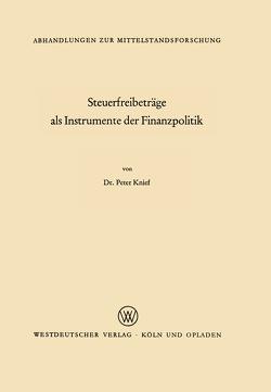 Steuerfreibeträge als Instrumente der Finanzpolitik von Knief,  Peter